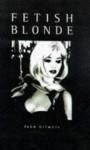 Fetish Blonde - John Gilmore