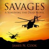 Savages: A Surviving the Dead Novel - James Cook, Guy Williams, JN Cook Entertainment LLC
