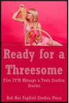 Ready for a Threesome? Five FFM Ménage a Trois Erotica Stories - Nycole Folk, Carolyne Cox, Patti Drew, Ericka Cole, Constance Slight
