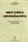 Między pamięcią a odpowiedzialnością : rokowania w latach 1998-2000 w sprawie świadczeń za pracę przymusową - Jan Barcz