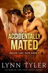 Accidentally Mated (Fraser Lake Pack Book 1) - Lynn Tyler