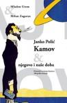 Janko Polić Kamov, njegovo i naše doba - Mladen Urem, Milan Zagorac