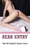 Rear Entry: Five First Anal Sex Erotica Stories - Constance Slight, Jeanna Yung, Connie Hastings, Angela Ward, Sandra Strike