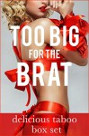 Too Big for the Brat - Bailee Tango, Emma Hayle, Q.R. Braddock, Sasha Shivers, Zania Summers, Heavenleigh Fuchs, Lacey Harper