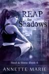 Reap the Shadows - Marie Annette Brown