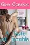 A Taste of Trouble - Gina Gordon