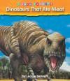 Dinosaurs That Ate Meat - Leonie Bennett