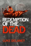 Redemption of the Dead - Luke Delaney