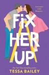Fix Her Up - Tessa Bailey