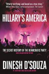 Hillary's America: The Secret History of the Democratic Party - Dinesh D'Souza