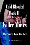 Cold Blooded II: Killer Moves (Nick McCarty Assassin Series Book 2) - Bernard Lee DeLeo