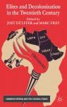 Elites and Decolonization in the Twentieth Century - Marc Frey
