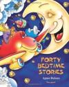 Forty Bedtime Stories: Excellent for Bedtime & Young Readers (Nightime & Dreams for Kids) (Volume 1) - Agnes Rahoza, Tom Emusic, Arthur Friday, Jaroslaw Zukowski, Stephen Potocki, Matthew Zamoyski, Nightime & Dreams for Kids