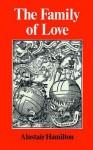 The Family of Love - Alastair Hamilton