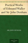 Poetical Works of Edmund Waller and Sir John Denham - Sir John Denham, Edmund Waller