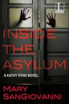 Inside the Asylum (Kathy Ryan Novel) - Mary SanGiovanni