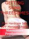 Getting Some Threesomes: Five Hardcore MFF Menage Sex Shorts (Getting Some from Mmmmore Productions) - Kimmie Katt, Sandra Strike, April Styles, Morghan Rhees, Rennaey Necee