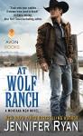 At Wolf Ranch: A Montana Men Novel - Jennifer Ryan