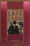 The Last Lion 2: Winston Spencer Churchill Alone, 1932-40 - William Raymond Manchester