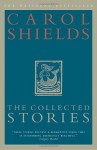 The Collected Stories of Carol Shields - Carol Shields