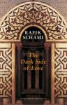 The Dark Side of Love - Rafik Schami, Anthea Bell