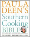 Paula Deen's Southern Cooking Bible: The New Classic Guide to Delicious Dishes with More Than 300 Recipes - Paula H. Deen, Melissa Clark