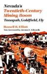 Nevada's Twentieth-Century Mining Boom: Tonopah, Goldfield, Ely - Russell R. Elliott