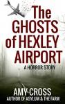 Ghosts of Hexley Airport - Gillian Cross