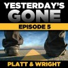 Yesterday's Gone: Season 1 - Episode 5 - Sean Platt, David Wright, Ray Chase, R. C. Bray, Brian Holsopple, Chris Patton, Maxwell Glick, Tamara Marston