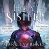 Holy Sister - Mark Lawrence, Helen Duff