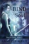 Bind the Soul - Annette Marie