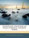 Evangeline: Courtship of Miles Standish. Favorite Poems - Henry Wadsworth Longfellow