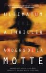 Ultimatum: A Thriller - Anders de la Motte