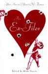 The Ex-Files: New Stories About Old Flames - Blake Ferris