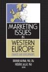 Marketing Issues in Western Europe: Changes and Developments - Erdener Kaynak