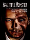 Beautiful Monster - Mimi A. Williams, Jared S. Anderson, Roberta Antunez