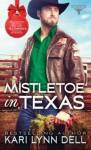 Mistletoe In Texas - Kari Lynn Dell