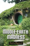 Middle-earth Madness - J. W. Braun, Kristin Thompson, Cliff Broadway, K. M. Rice, John Webster, Kirsten Cairns, Catherine Frizat, Larry Curtis, Nancy Steinman, Michael Urban