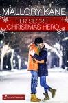 Her Secret Christmas Hero (Cherry Lake Christmas) - Mallory Kane