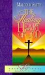 The Healing Heart of God - Malcom Smith