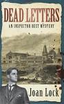 Dead Letters (An Inspector Best Mystery) - Joan Lock