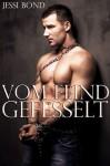 Vom Feind gefesselt (Erotik einer widerwilligen, ersten, homosexuellen BDSM Begegnung) (German Edition) - Jessi Bond