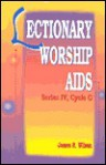 Lectionary Worship AIDS: Series IV, Cycle C - James R. Wilson