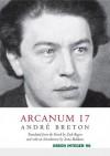 Arcanum 17 - Andre Breton, Zack Rogow