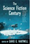 The Science Fiction Century - E.M. Forster, Jack London, H.G. Wells, Roger Zelazny, William Tenn, C.S. Lewis, Michael Swanwick, Philip José Farmer, James Tiptree Jr., Richard A. Lupoff, Cordwainer Smith, Poul Anderson, David G. Hartwell, Jack Vance, Michael Shaara, Frank Belknap Long, Nancy Kress, Jam