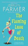 The Flaming Luau of Death - Jerrilyn Farmer