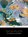 The Conference of the Birds - Farid al-Din Attar, Dick Davis, Afkham Darbandi