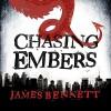 Chasing Embers: A Ben Garston Novel - James Bennett, Colin Mace, Hachette Audio UK