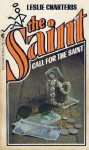 Call For The Saint - Leslie Charteris