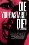 Die, You Bastard! Die! - Jan Kozlowski